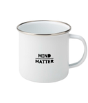 Mind Over Matter Enamel Mug