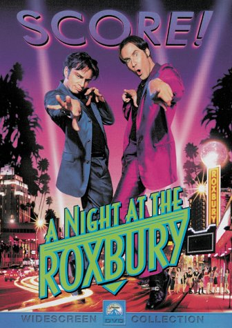 """ A Night at the Roxbury"" (Used) 
