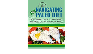 The Ultimate Paleo Diet Guide (Beginner Friendly)