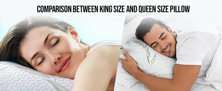 Comparison Between King Size and Queen Size Pillow