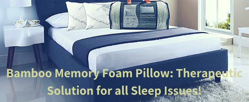 Bamboo Memory Foam Pillow: Therapeutic Solution for all Sleep Issues!
