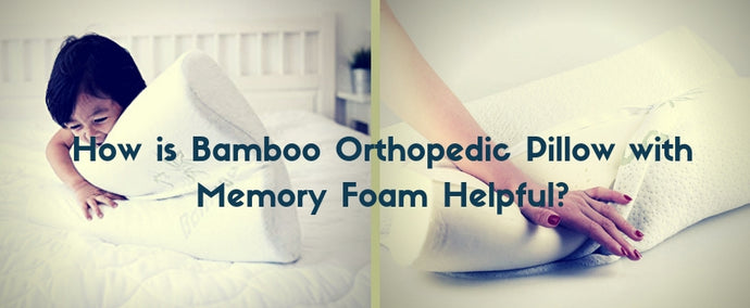 How is Bamboo Orthopedic Pillow with Memory Foam Helpful?