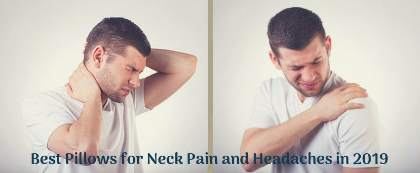 Best Pillows for Neck Pain and Headaches in 2019
