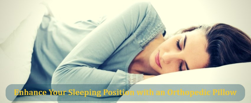 Enhance Your Sleeping Position with an Orthopedic Pillow