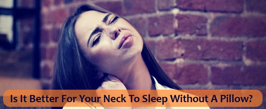 Is It Better For Your Neck To Sleep Without A Pillow?