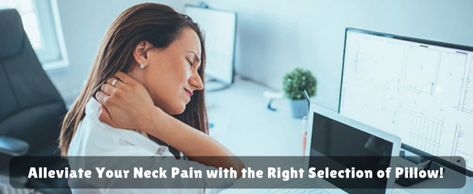 Alleviate Your Neck Pain with the Right Selection of Pillow!