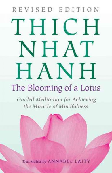 The Blooming Of A Lotus: Guided Meditation For Achieving The Miracle Of Mindfulness
