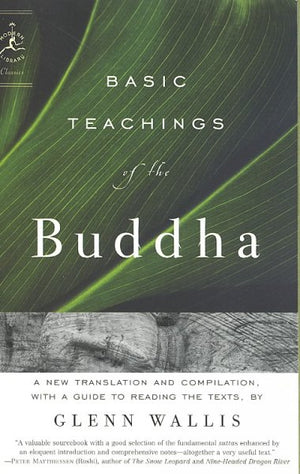 Basic Teachings Of The Buddha: A New Translation And Compilation, With A Guide To Reading The Texts (modern Library Classics)