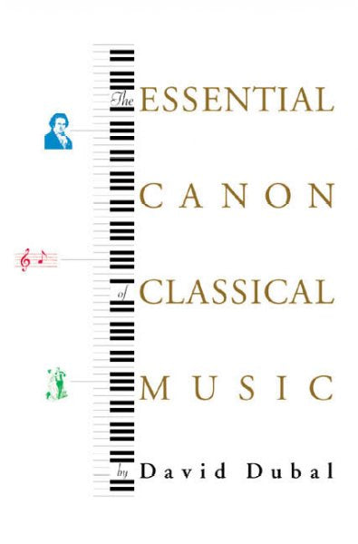 The Essential Canon Of Classical Music