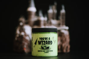 You're a wizard whipped soap scrub