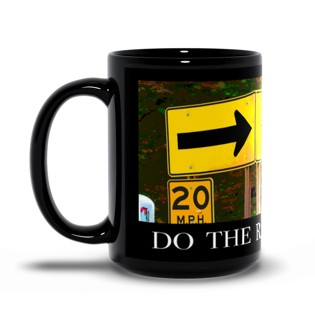 15oz black mug— Do the right thing