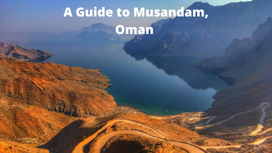 A Guide to Musandam, Oman