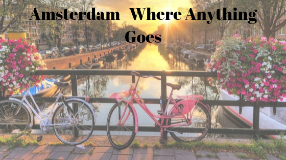 Amsterdam- Where Anything Goes