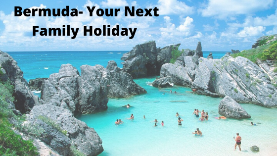 Bermuda- Your Next Family Holiday