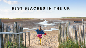 Best Beaches in the UK