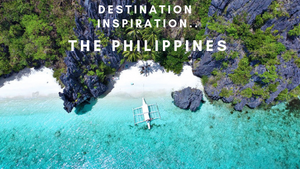 Destination Inspiration..The Philippines