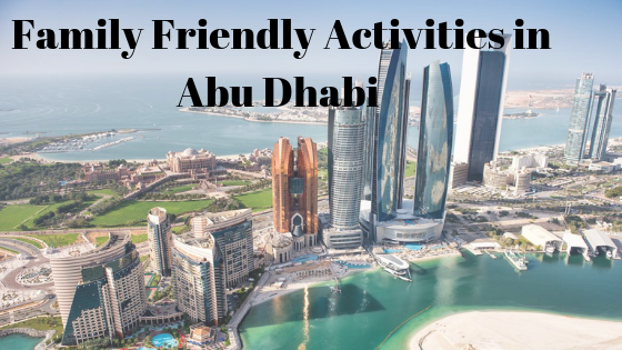 Family Friendly Activities in Abu Dhabi