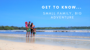 Get to Know... Small Family, Big Adventure