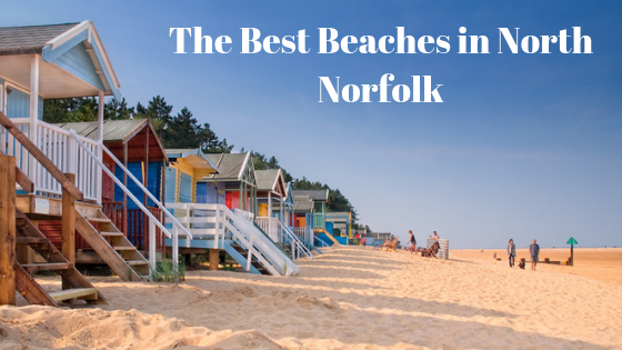 The Best Beaches in North Norfolk