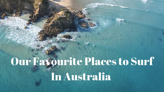 Our Favourite Places to Surf In Australia