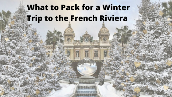What to Pack for a Winter Trip to the French Riviera