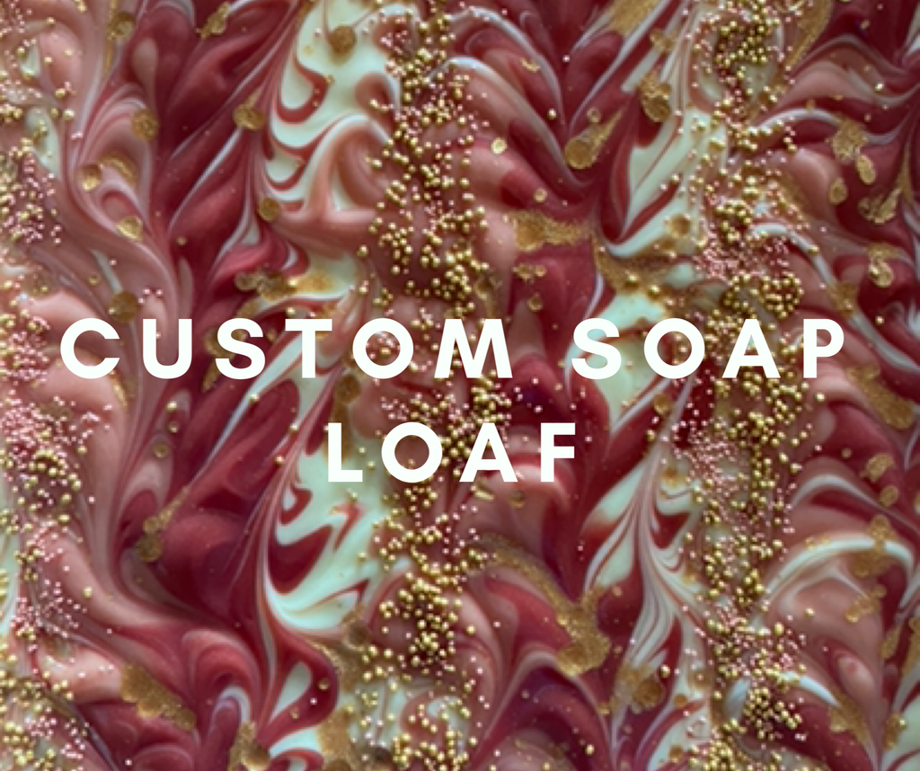 Custom Soap Loaf Orders