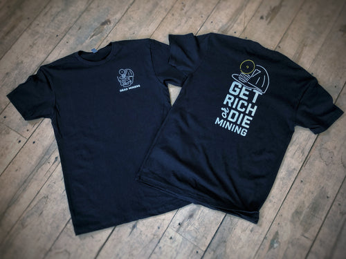 Get Rich or Die Mining Tee