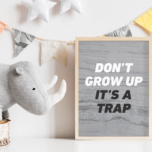 Don't Grow Up, It's a Trap! - Art Print, Stretched Canvas, or Framed Canvas Wall Art