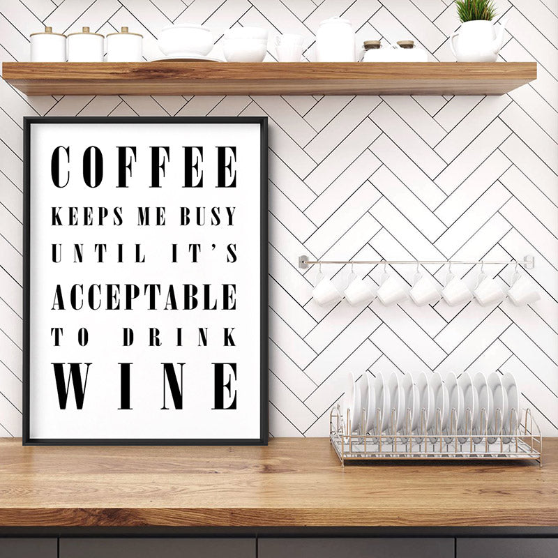 Coffee Keeps Me Busy - Art Print