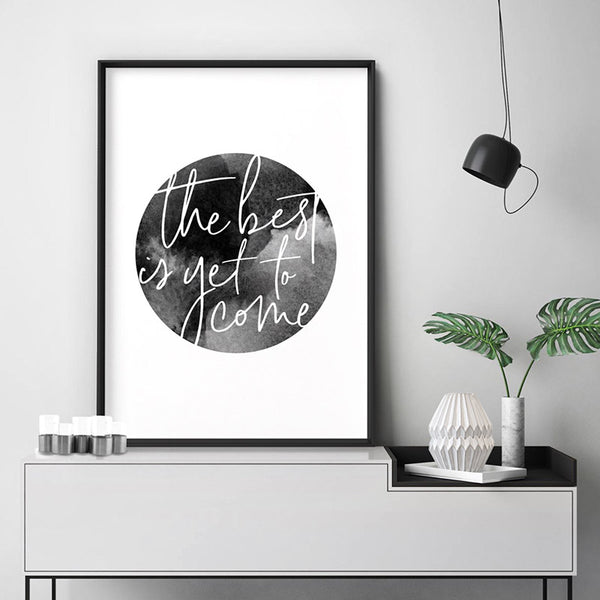 The Best is Yet to Come - Art Print