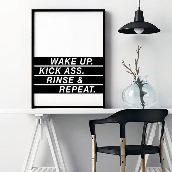 Wake Up, Kick Ass, Rinse & Repeat - Art Print, Stretched Canvas, or Framed Canvas Wall Art