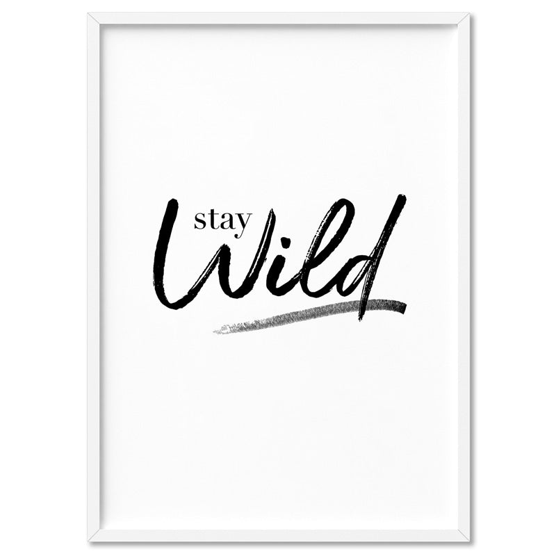 Stay Wild - Art Print, Stretched Canvas, or Framed Canvas Wall Art