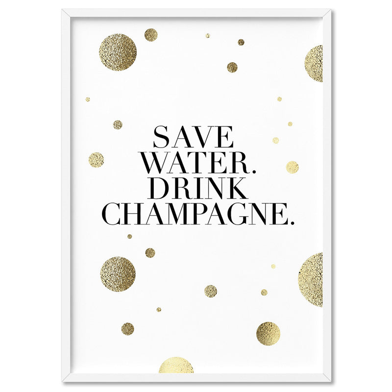 Save Water, Drink Champagne (faux look foil) - Art Print, Stretched Canvas, or Framed Canvas Wall Art