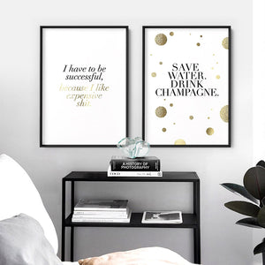 Save Water, Drink Champagne (faux look foil) - Art Print