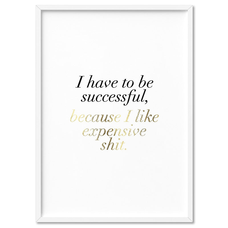 I Have to be Successful (faux look foil) - Art Print