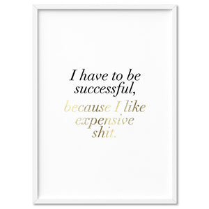 I Have to be Successful (faux look foil) - Art Print, Stretched Canvas, or Framed Canvas Wall Art