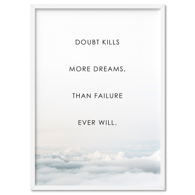 Doubt Kills More Dreams, than Failure Ever Will - Art Print, Stretched Canvas, or Framed Canvas Wall Art