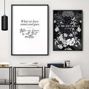 Who we Have is all Matters Quote - Art Print