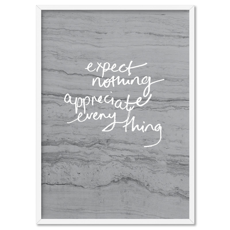 Expect Nothing, Appreciate Everything- Art Print