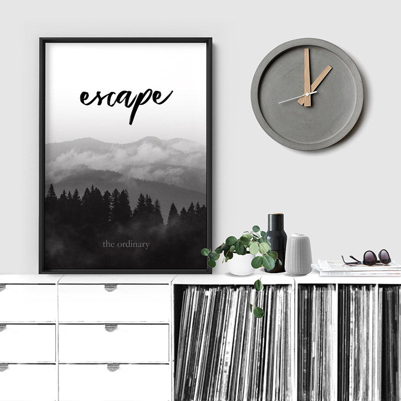 Escape the ordinary - Art Print, Stretched Canvas or Framed Canvas Wall Art, Shown inside a frame