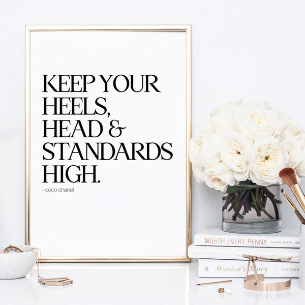 Keep your heels, head & standards high - Art Print