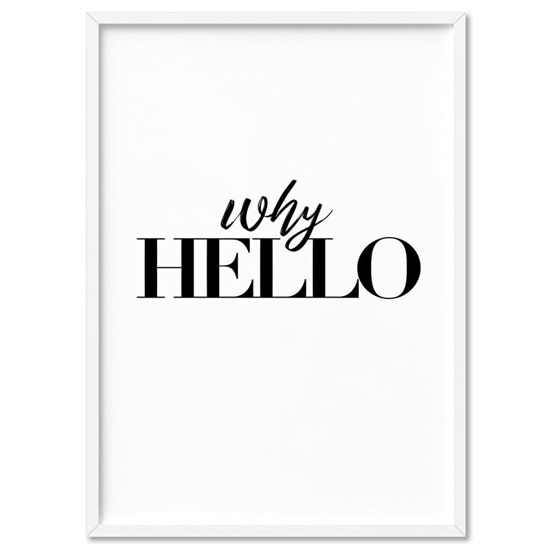 Why Hello - Art Print, Stretched Canvas, or Framed Canvas Wall Art