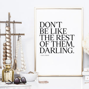 Don't be like the rest of them, Darling - Art Print, Stretched Canvas or Framed Canvas Wall Art, Shown inside a frame