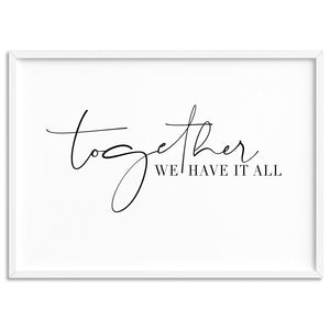 Together, we have it all - Art Print, Stretched Canvas, or Framed Canvas Wall Art
