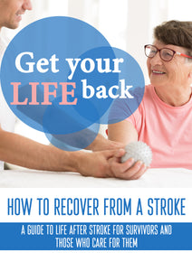 Get Your Life Back: How to Recover From a Stroke (E-Book)