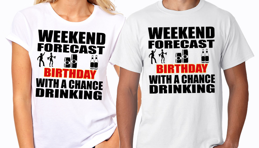 Weekend Forecast Birthday T Shirts
