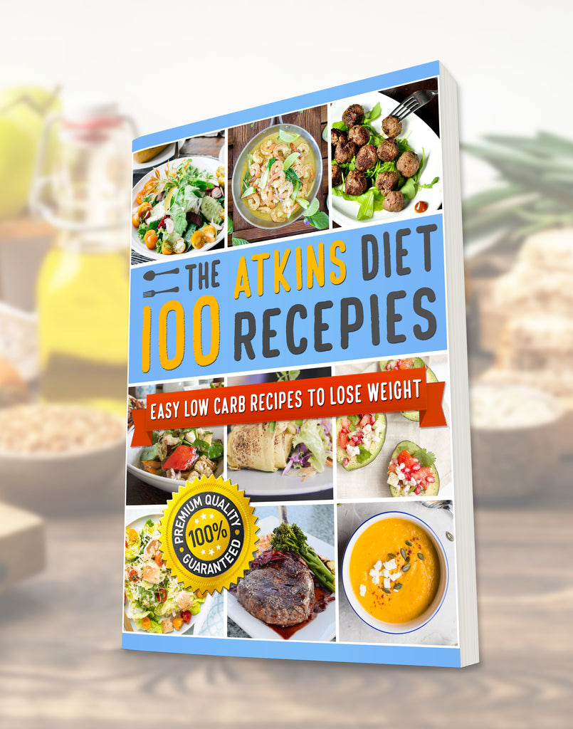 The 100 Atkins Diet Recepies: Easy Low Carb Recipes to Lose Weight (E-book)