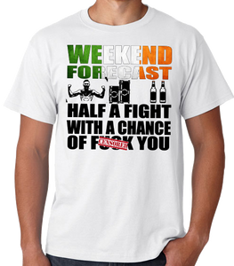 Weekend Forecast Half a Fight with Irish Flag T Shirt
