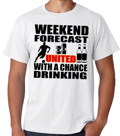 Weekend Forecast United with a Chance of Drinking T Shirt