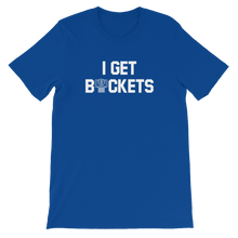 Load image into Gallery viewer, I GET BUCKETS T-SHIRT - All Colors